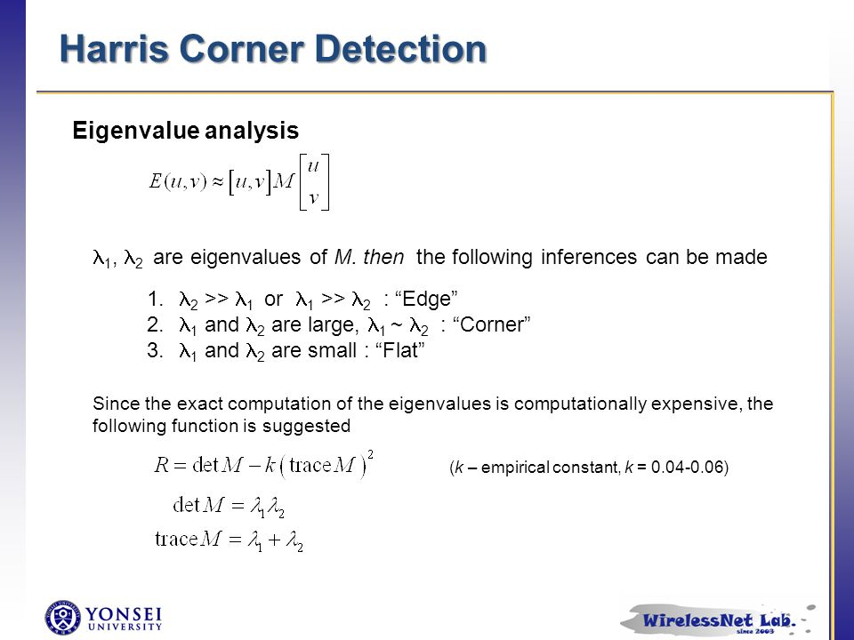 Harris Corner Detection 1, 2 are eigenvalues of M.