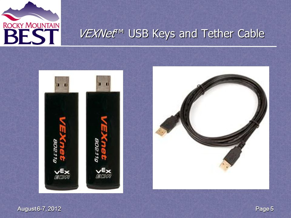 VEXNet USB Keys and Tether Cable Page 5August 6-7, 2012