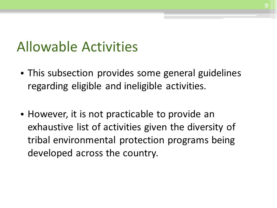 Allowable Activities This subsection provides some general guidelines regarding eligible and ineligible activities.