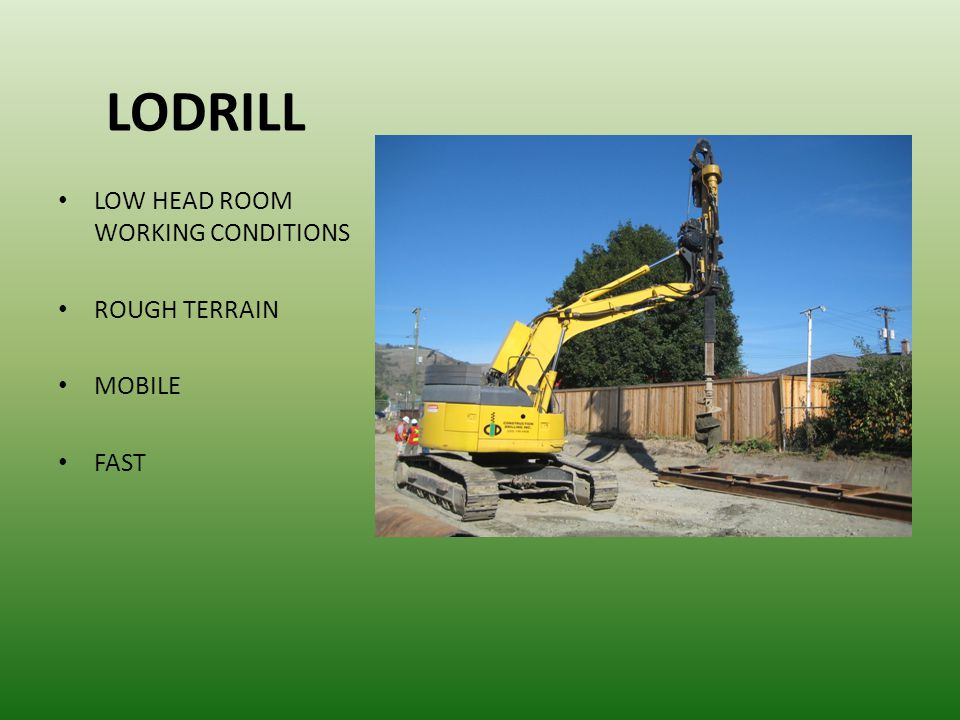 LODRILL LOW HEAD ROOM WORKING CONDITIONS ROUGH TERRAIN MOBILE FAST