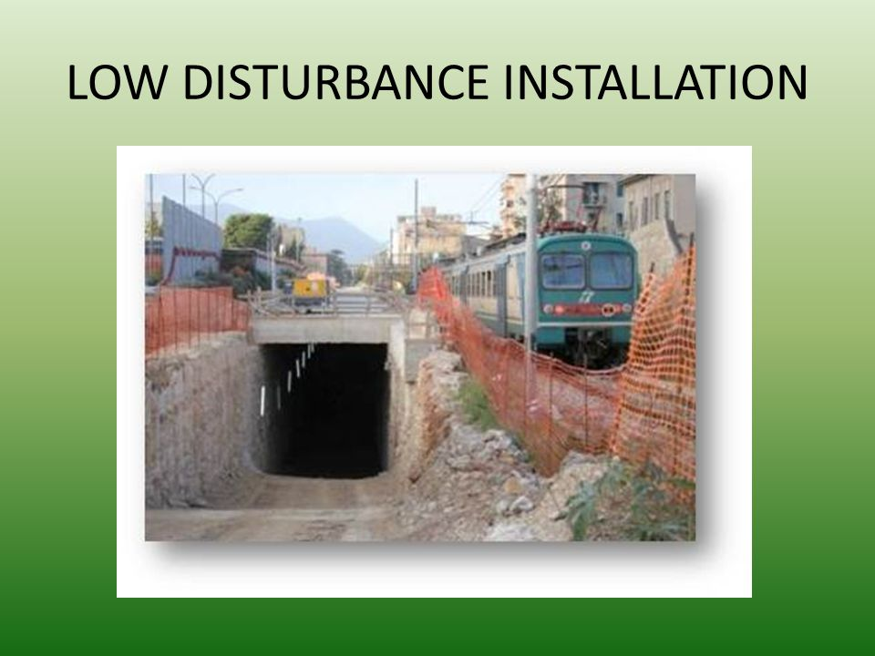 LOW DISTURBANCE INSTALLATION