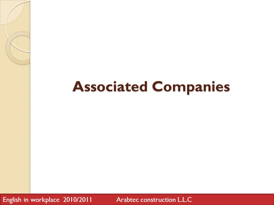 Associated Companies English in workplace 2010/2011 Arabtec construction L.L.C