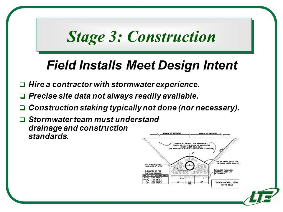 Stage 3: Construction Hire a contractor with stormwater experience.