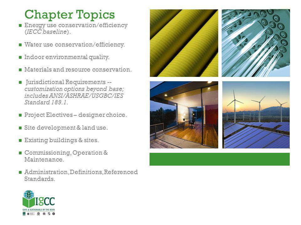 Chapter Topics Energy use conservation/efficiency (IECC baseline).