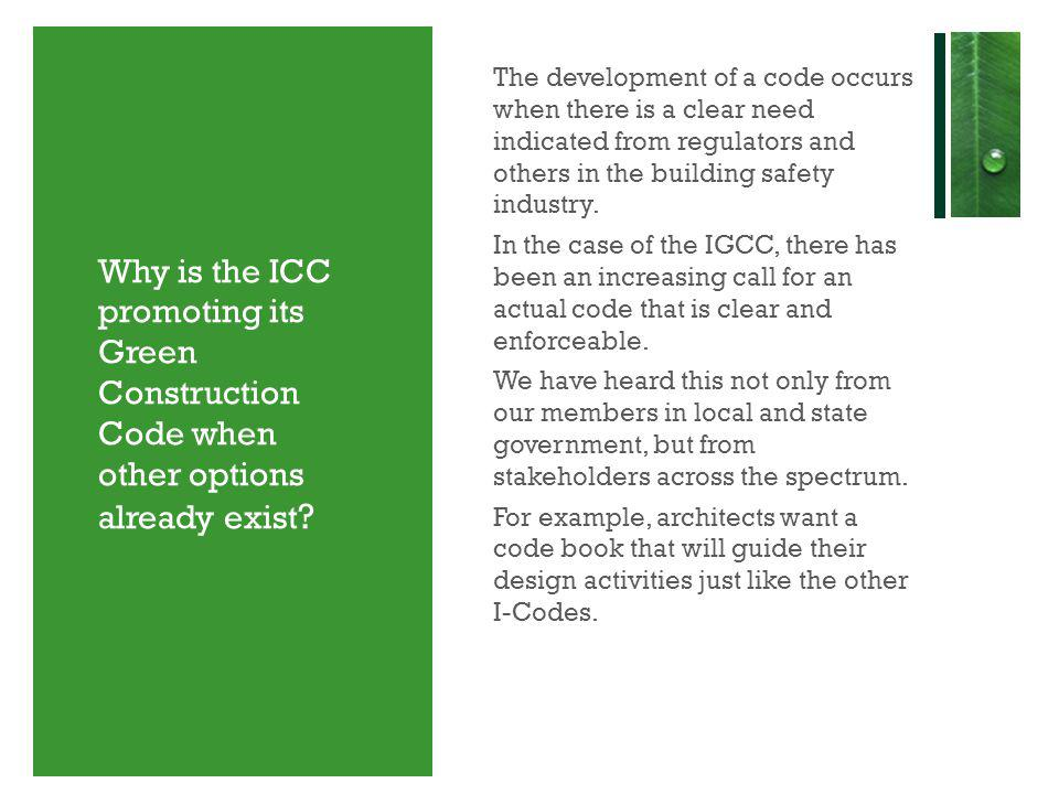 Why is the ICC promoting its Green Construction Code when other options already exist .