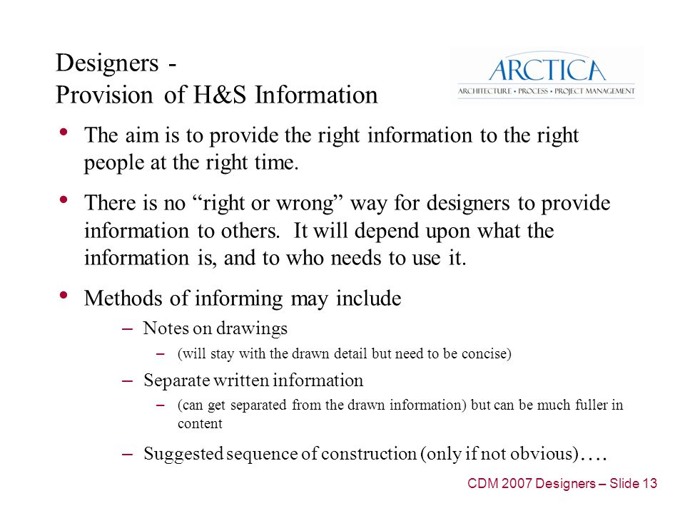 Designers - Provision of H&S Information The aim is to provide the right information to the right people at the right time.