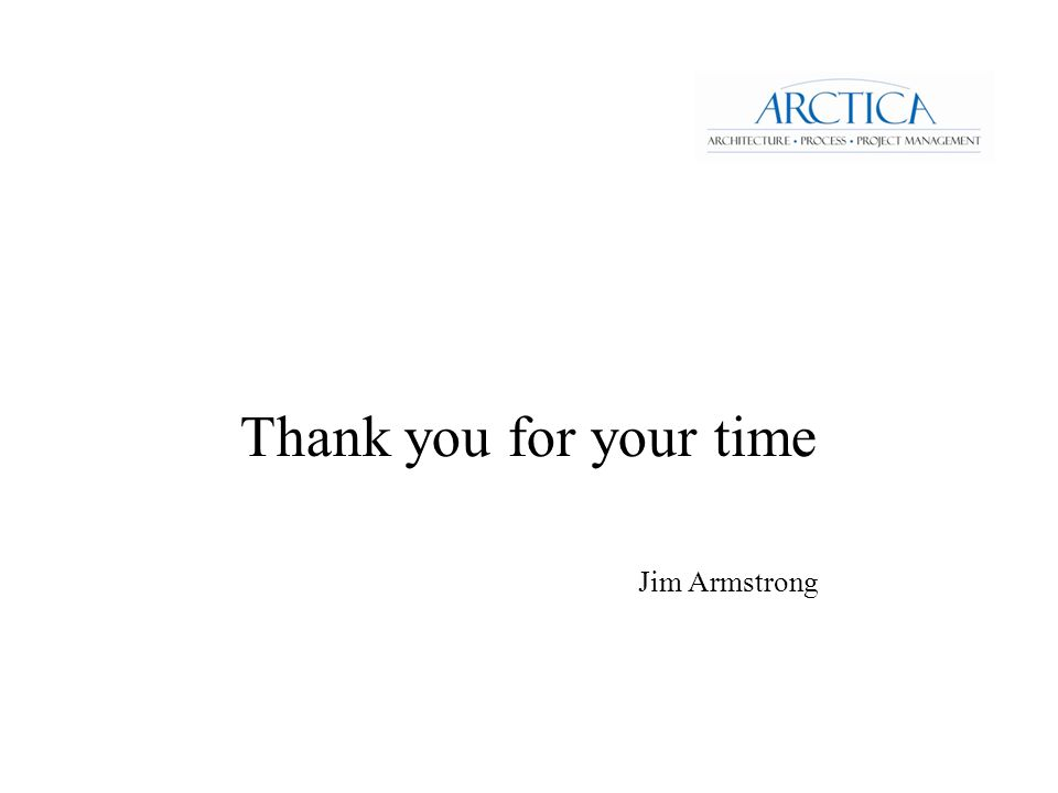 Thank you for your time Jim Armstrong