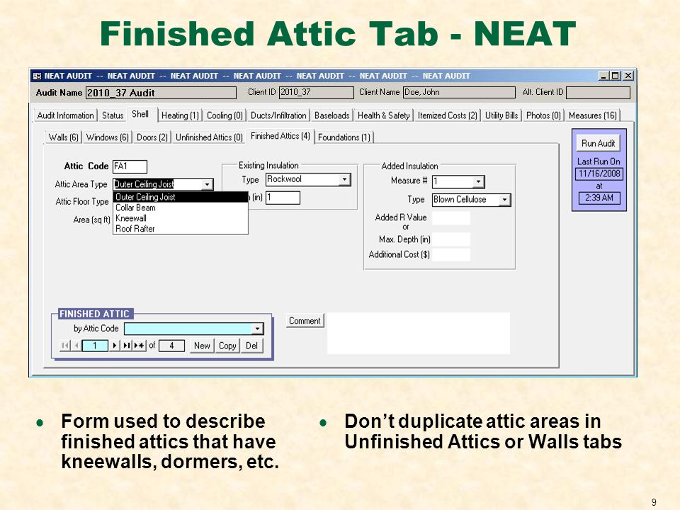 9 Finished Attic Tab - NEAT Form used to describe finished attics that have kneewalls, dormers, etc.