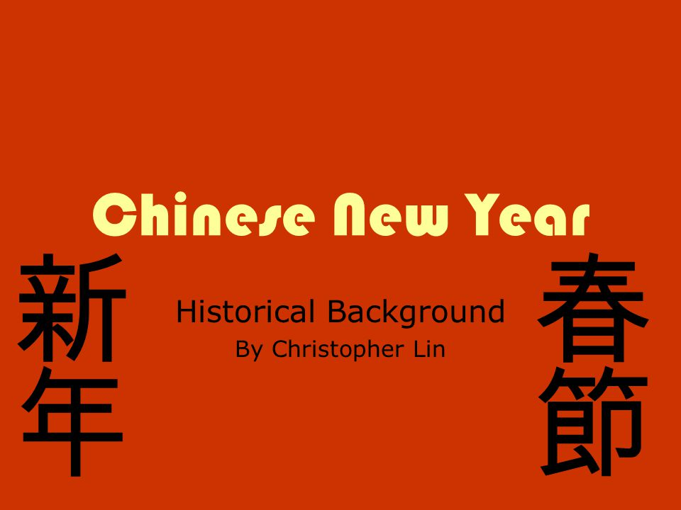 1 chinese new year historical background by christopher lin