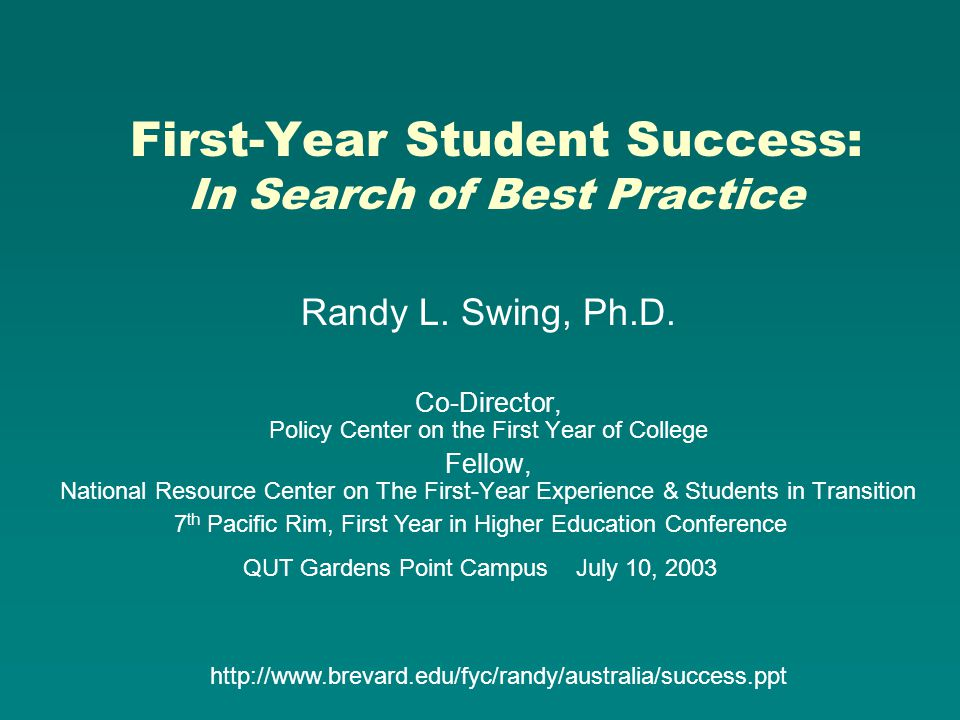 First-Year Student Success: In Search of Best Practice Randy L.