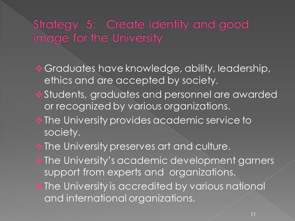 Graduates have knowledge, ability, leadership, ethics and are accepted by society.