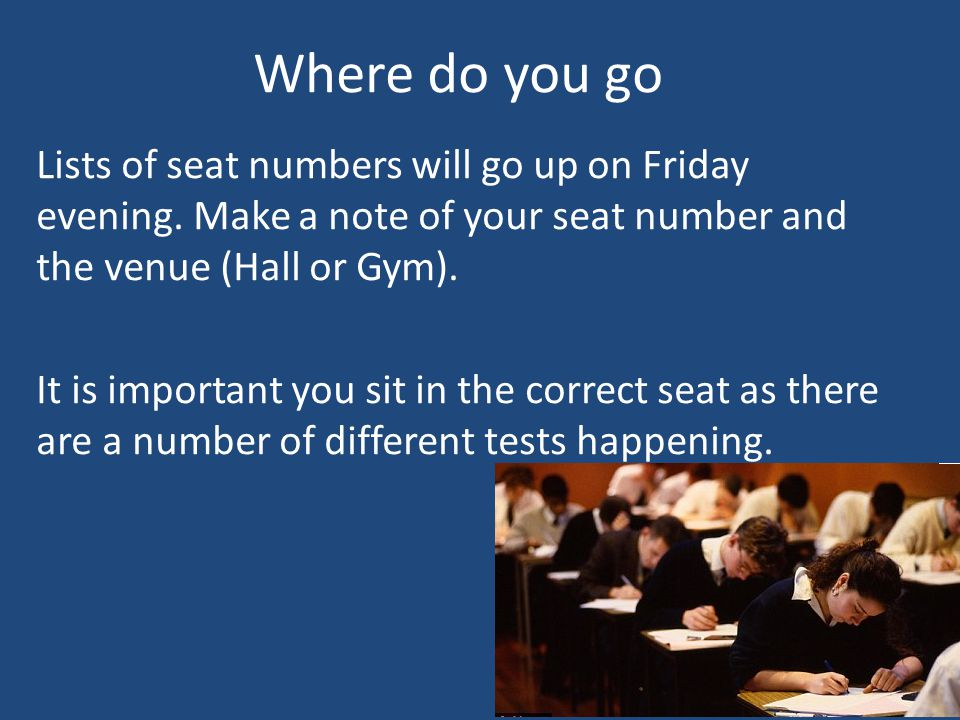 Where do you go Lists of seat numbers will go up on Friday evening.