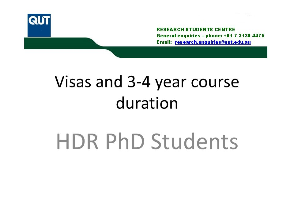 Visas and 3-4 year course duration HDR PhD Students