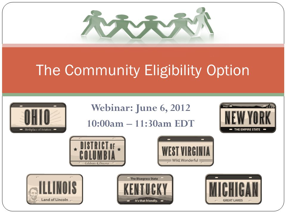 Webinar: June 6, :00am – 11:30am EDT The Community Eligibility Option