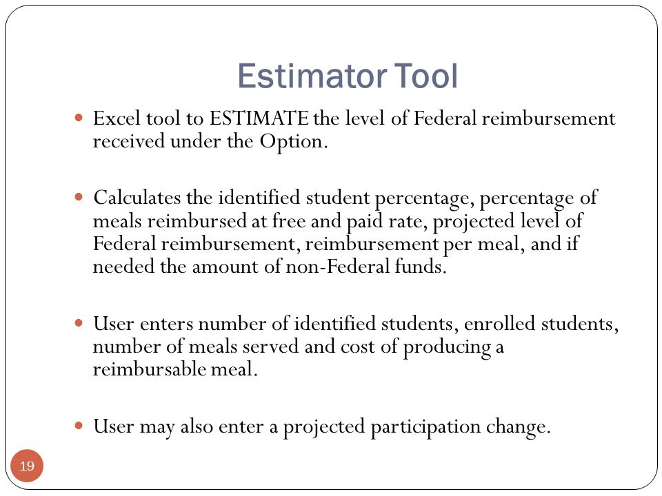 Estimator Tool 19 Excel tool to ESTIMATE the level of Federal reimbursement received under the Option.