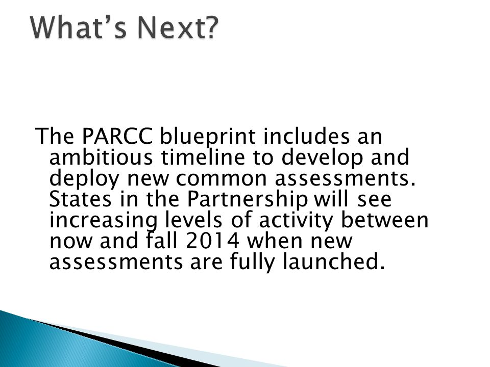 The PARCC blueprint includes an ambitious timeline to develop and deploy new common assessments.