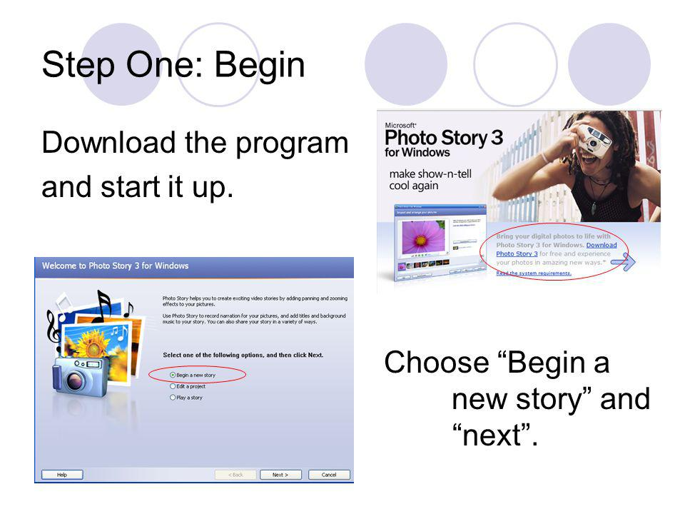 Step One: Begin Download the program and start it up. Choose Begin a new story and click next.