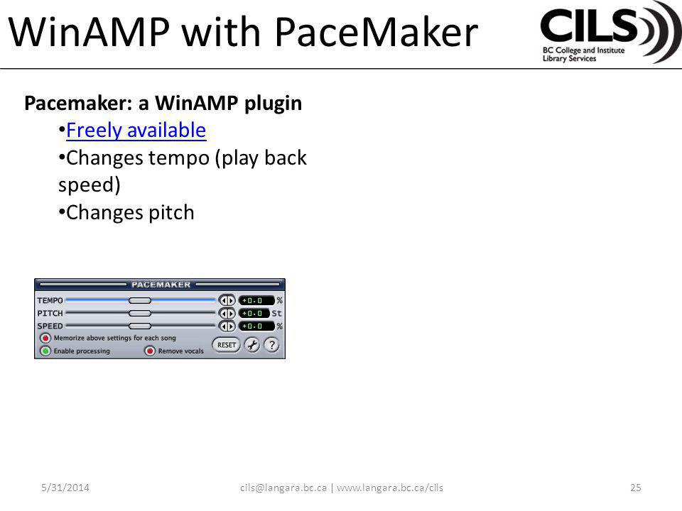 WinAMP with PaceMaker Pacemaker: a WinAMP plugin Freely available Changes tempo (play back speed) Changes pitch |