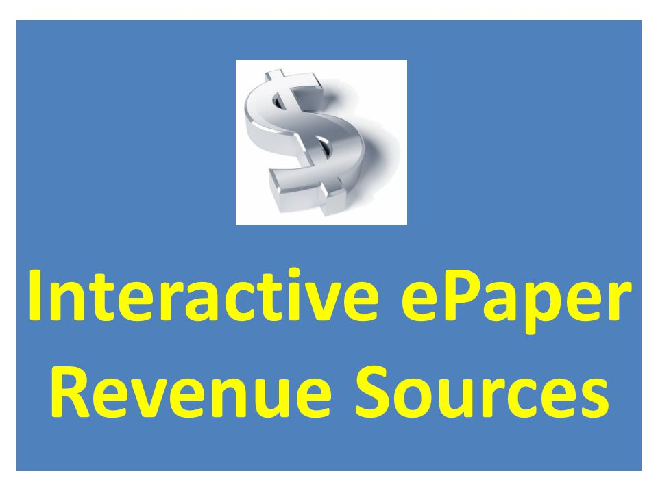Interactive ePaper Revenue Sources