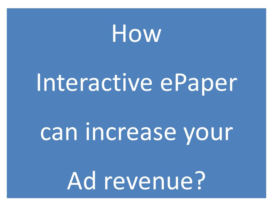How Interactive ePaper can increase your Ad revenue