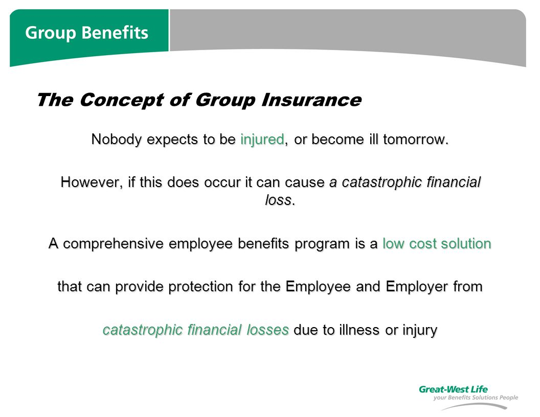 The Concept of Group Insurance Nobody expects to be injured, or become ill tomorrow.