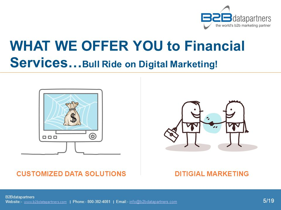 B2Bdatapartners Website:-   | Phone: |  - DITIGIAL MARKETING WHAT WE OFFER YOU to Financial Services… Bull Ride on Digital Marketing.