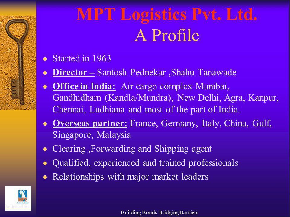 Building Bonds Bridging Barriers MPT Logistics Pvt  Ltd