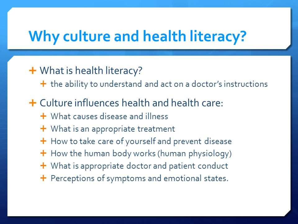 Why culture and health literacy. What is health literacy.