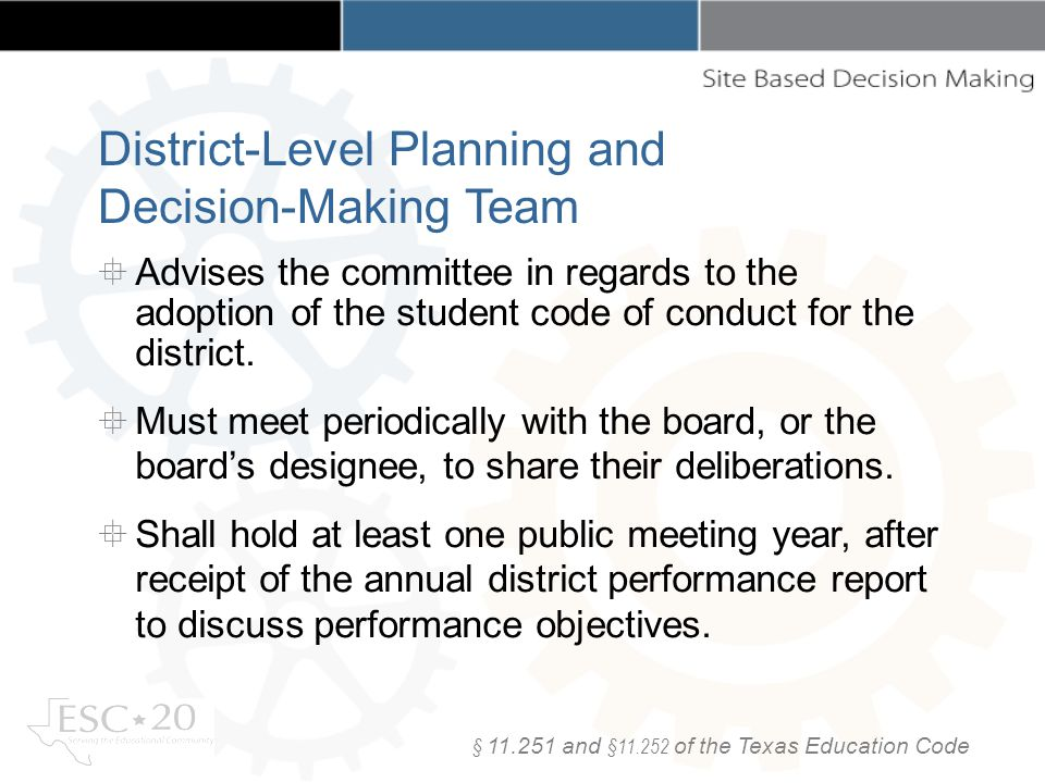 § and § of the Texas Education Code Advises the committee in regards to the adoption of the student code of conduct for the district.
