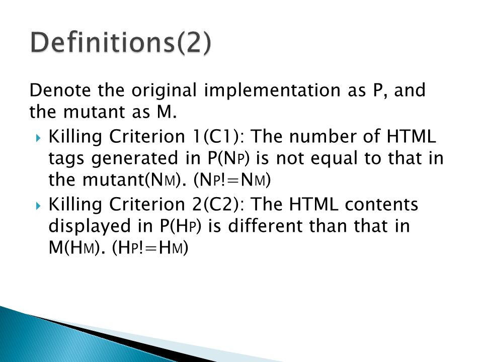 Denote the original implementation as P, and the mutant as M.