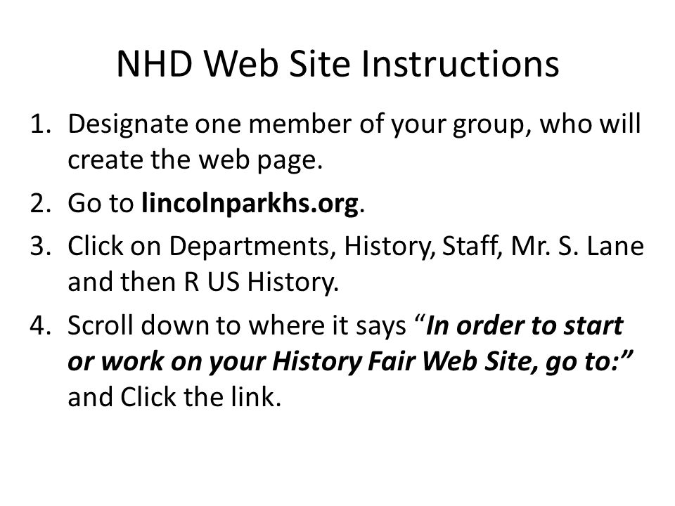 NHD Web Site Instructions 1.Designate one member of your group, who will create the web page.