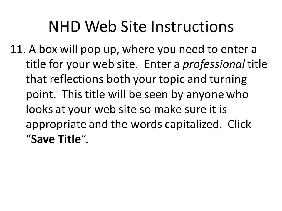 NHD Web Site Instructions 11. A box will pop up, where you need to enter a title for your web site.