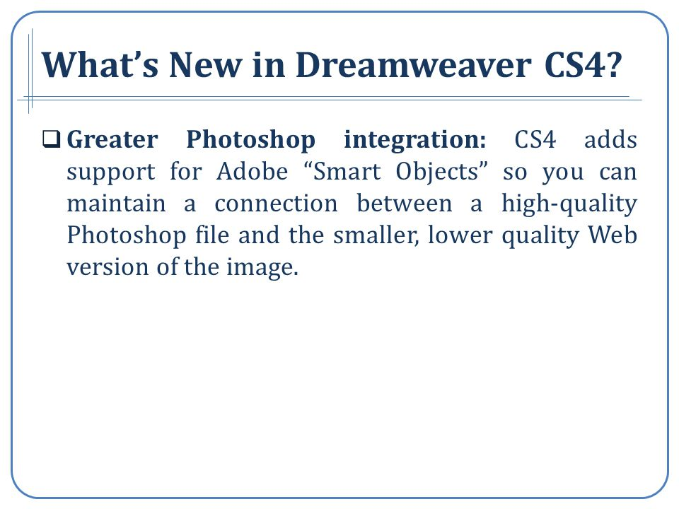 Whats New in Dreamweaver CS4.