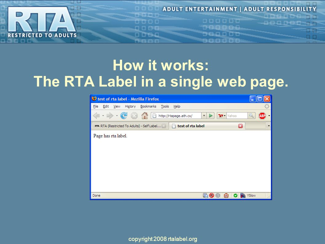 21 How it works: The RTA Label in a single web page. copyright 2008  rtalabel.org