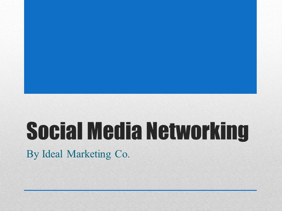 Social Media Networking By Ideal Marketing Co.