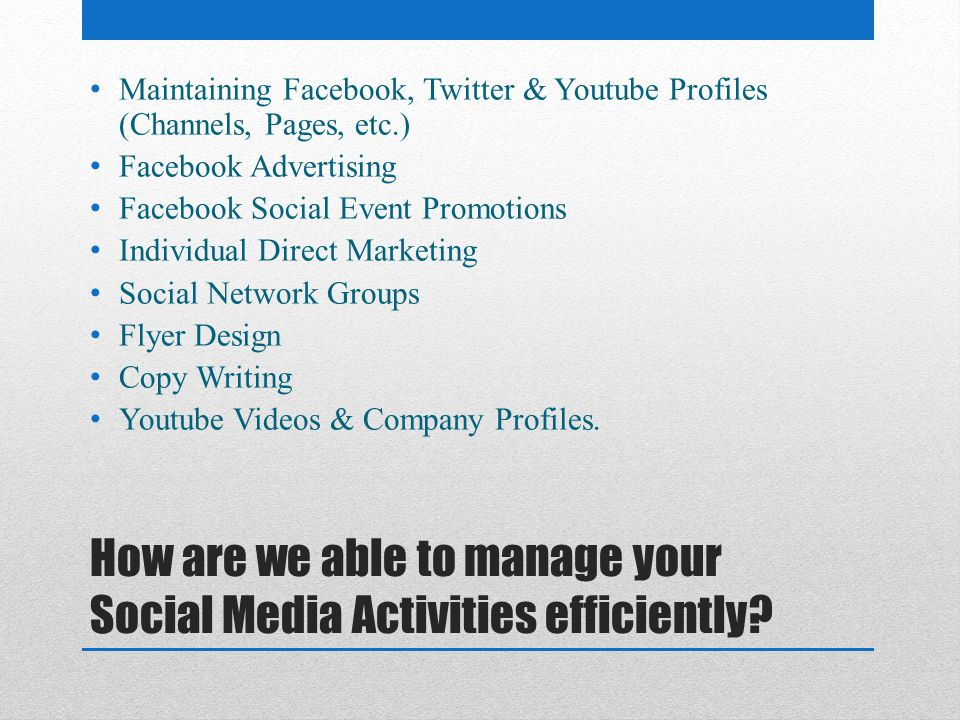 How are we able to manage your Social Media Activities efficiently.