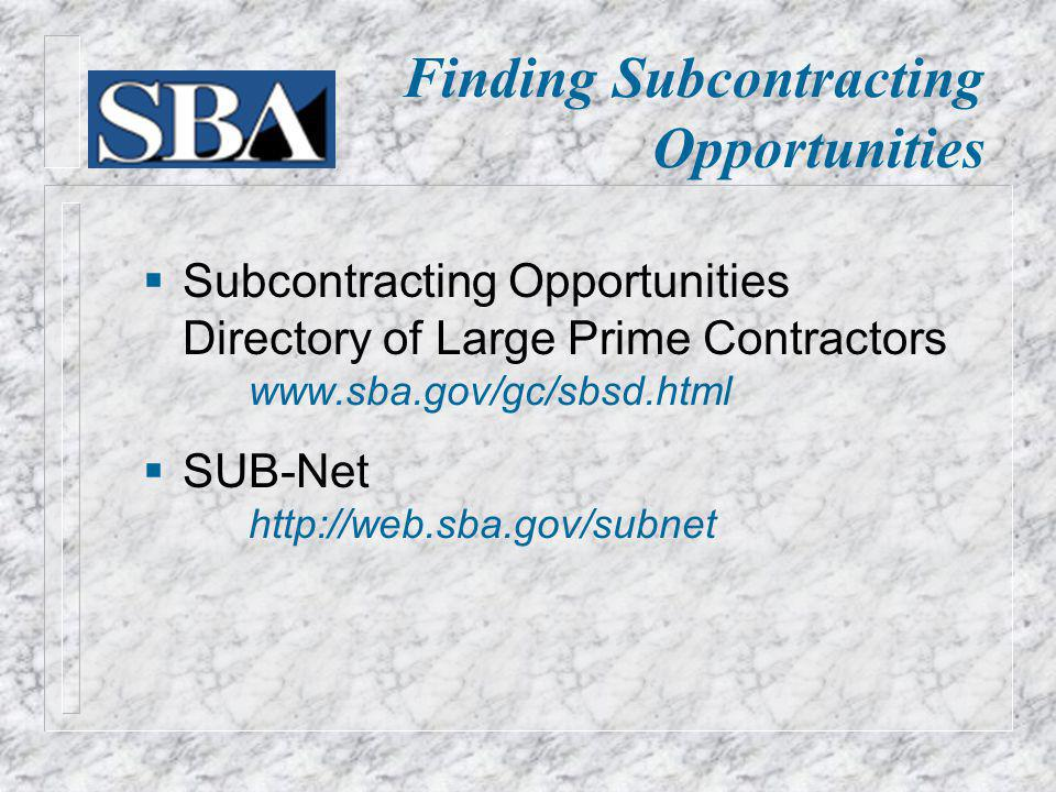 Finding Subcontracting Opportunities Subcontracting Opportunities Directory of Large Prime Contractors   SUB-Net