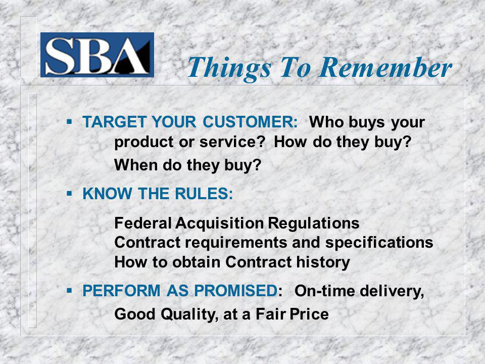 Things To Remember TARGET YOUR CUSTOMER: Who buys your product or service.