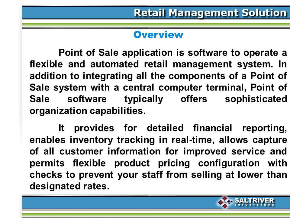 Overview Point of Sale application is software to operate a flexible and automated retail management system.