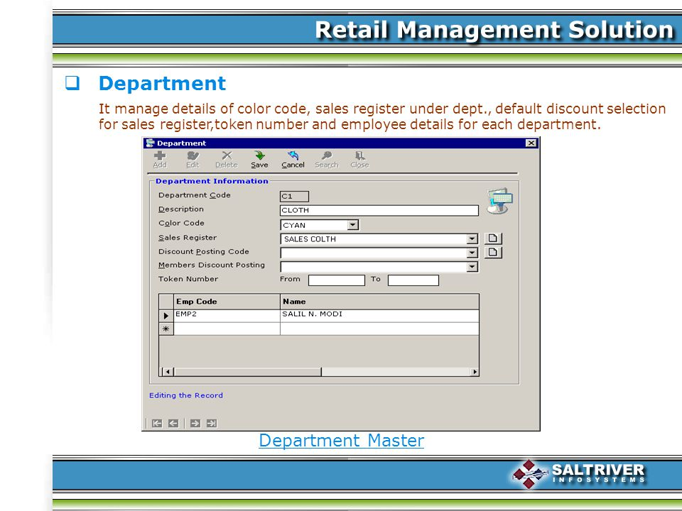 Department It manage details of color code, sales register under dept., default discount selection for sales register,token number and employee details for each department.