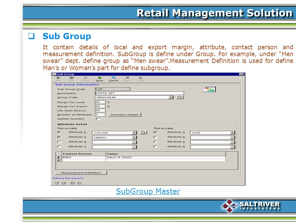 Sub Group It contain details of local and export margin, attribute, contact person and measurement definition.