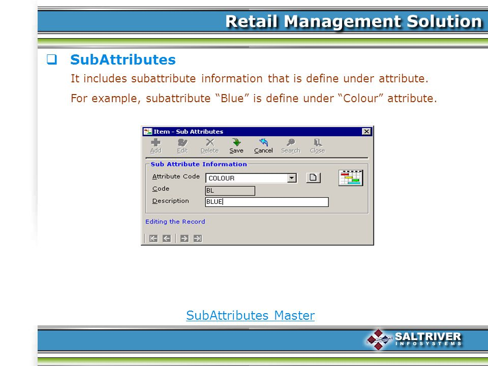 SubAttributes It includes subattribute information that is define under attribute.