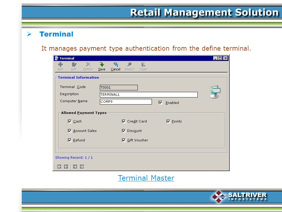 Terminal Terminal Master It manages payment type authentication from the define terminal.