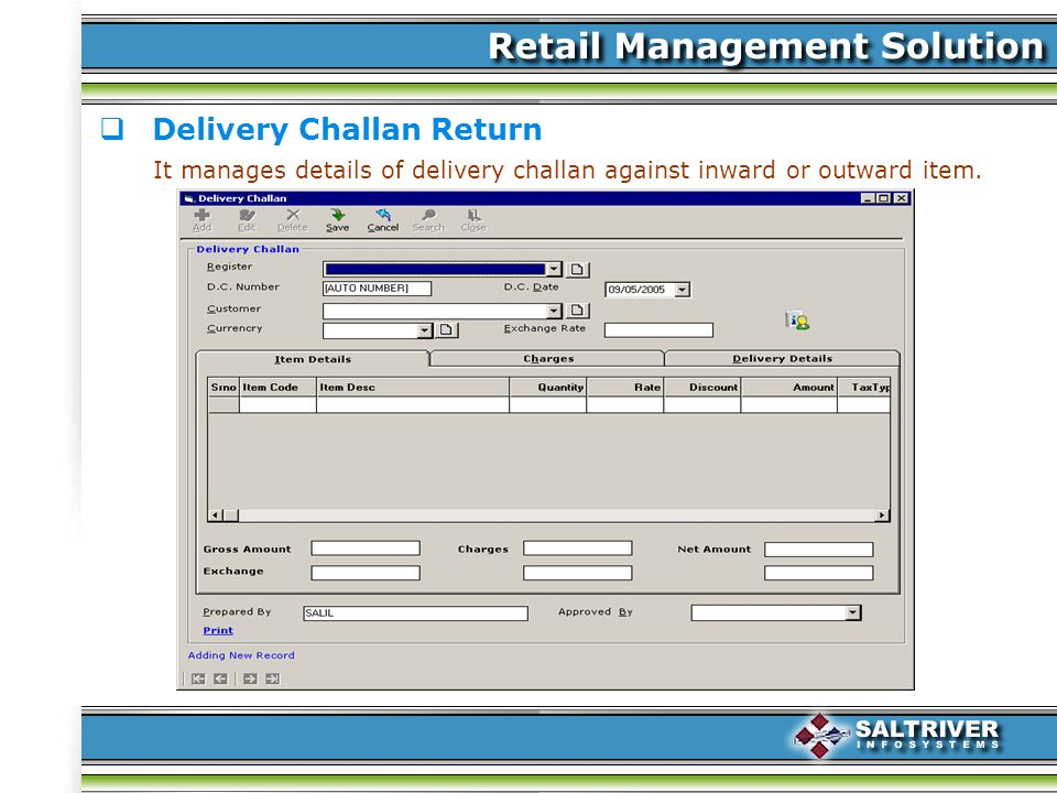 Delivery Challan Return It manages details of delivery challan against inward or outward item.