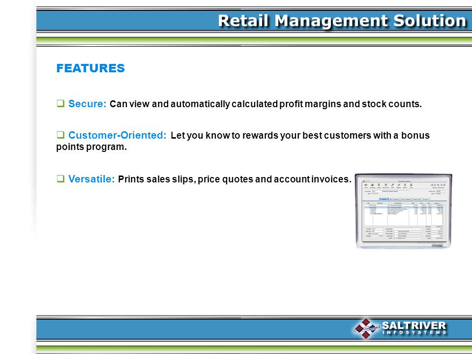 FEATURES Versatile: Prints sales slips, price quotes and account invoices.