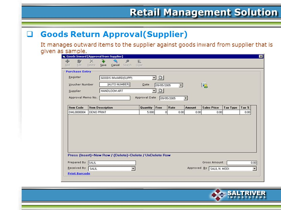 Goods Return Approval(Supplier) It manages outward items to the supplier against goods inward from supplier that is given as sample.