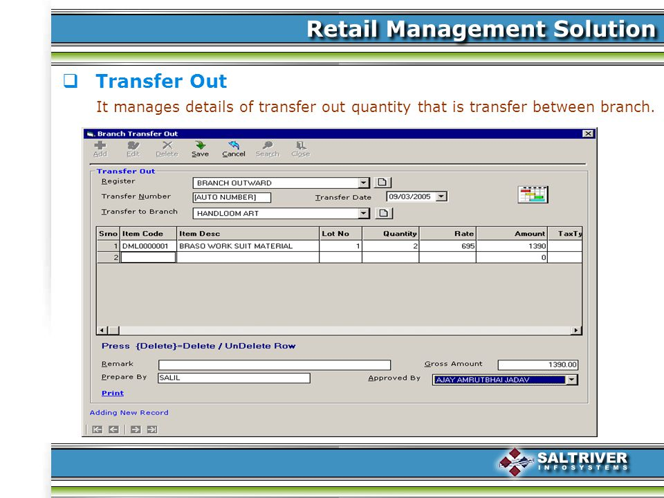 Transfer Out It manages details of transfer out quantity that is transfer between branch.