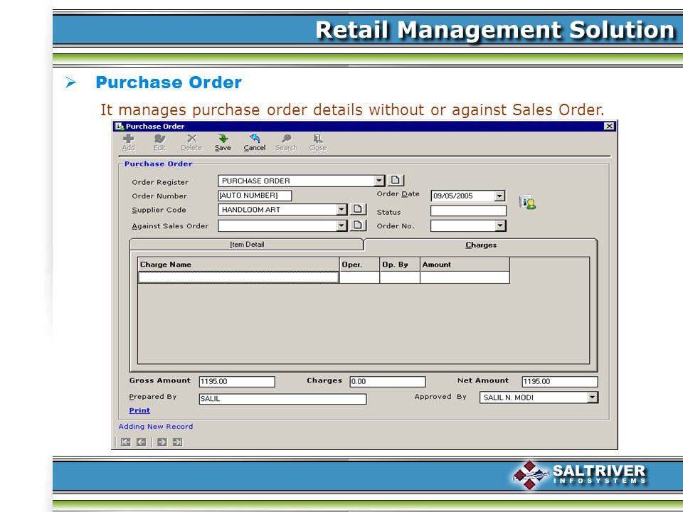 Purchase Order It manages purchase order details without or against Sales Order.