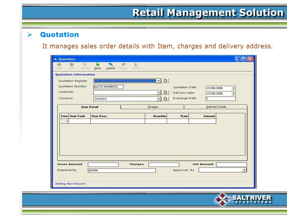 Quotation It manages sales order details with Item, charges and delivery address.