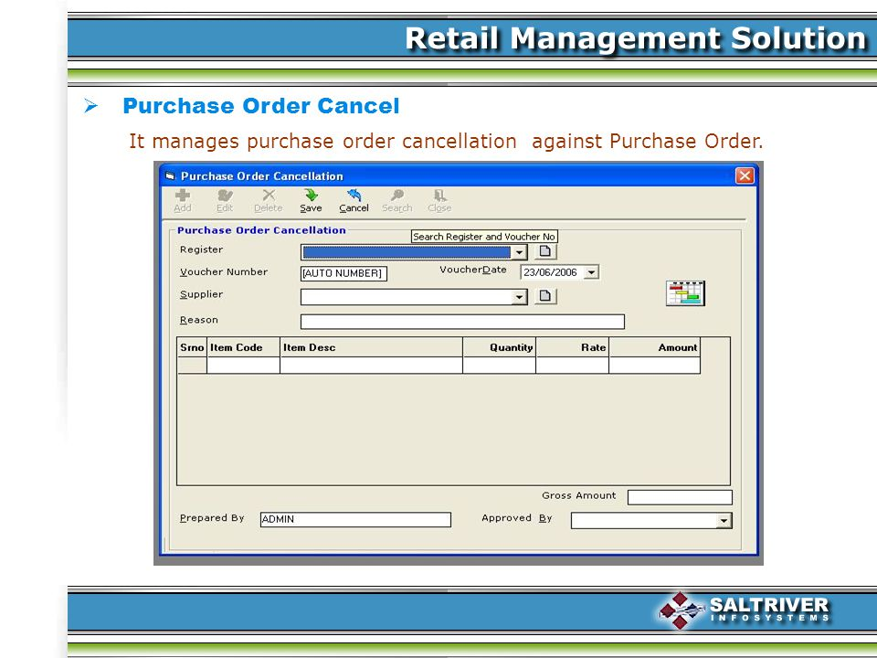 Purchase Order Cancel It manages purchase order cancellation against Purchase Order.